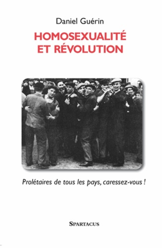 Daniel Guérin - Homosexualité et révolution.