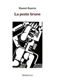 Daniel Guérin - La peste brune.