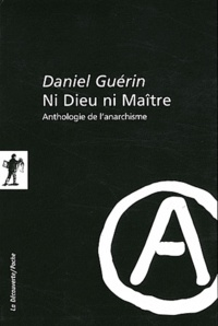Daniel Guérin - Ni Dieu ni Maître - Anthologie de l'anarchisme.