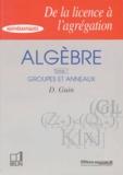 Daniel Guin - Algèbre - Tome 1, Groupes et anneaux.