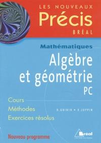 Daniel Guinin et Bernard Joppin - Algèbre et géométrie PC.