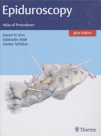Daniel H. Kim et Salahadin Abdi - Epiduroscopy - Atlas of Procedures.