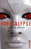 Daniel-H Wilson - Robocalypse.