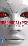 Daniel H. Wilson - Robopocalypse.