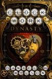 Daniel-H Wilson - The Clockwork Dynasty.