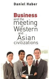 Daniel Haber - Business and the meeting of Western and Asian civilizations.