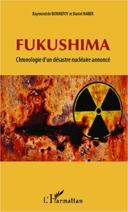 Daniel Haber - Fukushima - Chronologie d'un désastre nucléaire annoncé.