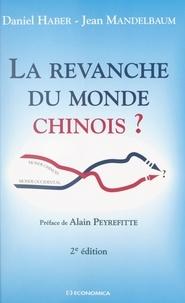 Daniel Haber et Jean Mandelbaum - La revanche du monde chinois ?.