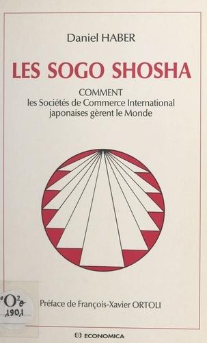 Les sogo shosha. Comment les sociétés de commerce international japonaises gèrent le monde