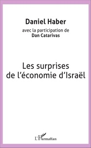 Daniel Haber et Dan Catarivas - Les surprises de l'économie d'Israël.