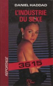 Daniel Haddad - L'Industrie du sexe.