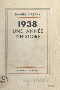 Daniel Halévy - 1938, une année d'histoire.
