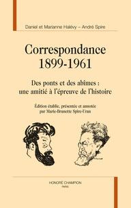 Daniel Halévy et Marianne Halévy - Correspondance 1899-1961 - Des ponts et des abîmes : une amitié à l'épreuve de l'histoire.