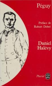 Daniel Halévy et Eric Cahm - Péguy et les Cahiers de la quinzaine.