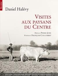 Daniel Halévy - Visites aux paysans du Centre (1907-1934).