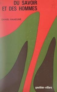 Daniel Hameline et Jacques Ardoino - Du savoir et des hommes - Contribution à l'analyse de l'intention d'instruire.