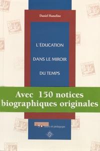 Daniel Hameline - L'éducation dans le miroir du temps.