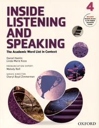 Daniel Hamlin et Linda-Marie Koza - Inside Listening and Speaking - The Academic Word List in Context - Book 4.