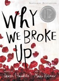 Daniel Handler et Maira Kalman - Why We Broke Up.
