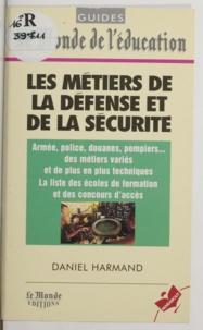 Daniel Harmand - Les métiers de la défense et de la sécurité.