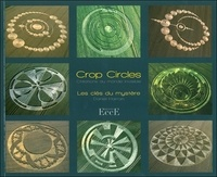 Daniel Harran - Crop Circles, créations du monde invisible - Les clés du mystère.