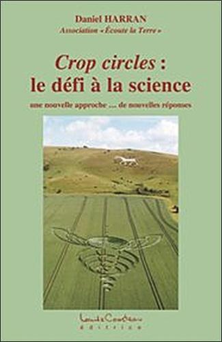 Daniel Harran - Crop circles : le défi à la science - Une nouvelle approche... De nouvelles réponses.