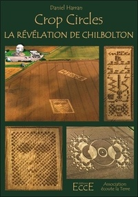 Daniel Harran - Crop circles - La révélation de Chilbolton.
