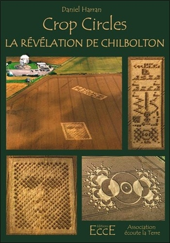 Daniel Harran - Crop circles - La révélation de Chilbolton.