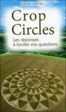 Daniel Harran - Crop Circles - Les réponses à toutes vos questions.
