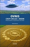 Daniel Harran - Ovnis, crop circles & midim, phénomènes mystérieux élucidés.