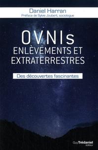 Epub books collection téléchargement gratuit Ovnis, enlèvements et extraterrestres  - Des découvertes fascinantes par Daniel Harran