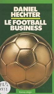 Daniel Hechter - Le football business.