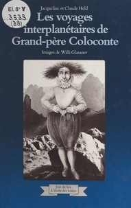 Daniel Held - Les Voyages interplanétaires de grand-père Coloconte.