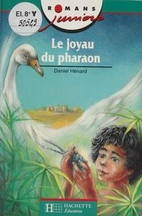 Daniel Hénard - Le joyau du pharaon.