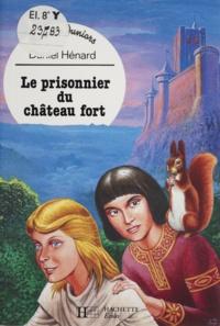 Daniel Hénard et Lucien Murtin - Le prisonnier du château fort.