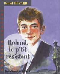 Daniel Hénard - Roland le p'tit résistant.
