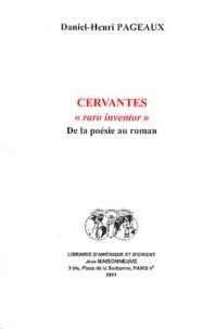 """Daniel-Henri Pageaux - Cervantes """"raro inventor"""" - De la poésie au roman."""