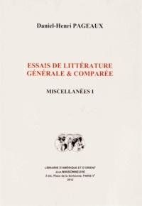 Daniel-Henri Pageaux - Essais de littérature générale & comparée - Miscellanées Volume 1.