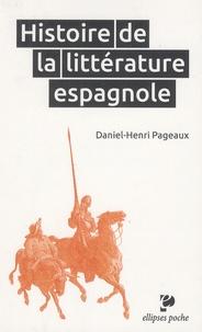 Daniel-Henri Pageaux - Histoire de la littérature espagnole.