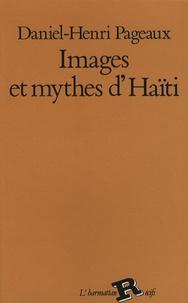 Daniel-Henri Pageaux - Images et mythes d'Haïti.