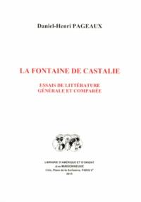 La fontaine de Castalie- Essais de littérature générale et comparée - Daniel-Henri Pageaux |
