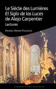 Daniel-Henri Pageaux - Le siècle des Lumières de Alejo Carpentier - Lectures.