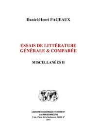 Daniel-Henri Pageaux - Miscellanées - Tome 2, Essais de littérature générale et comparée.