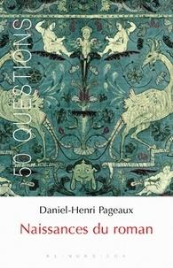 Daniel-Henri Pageaux - Naissances du roman.