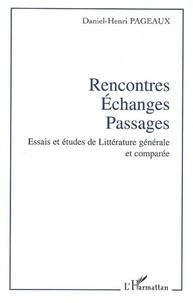 Daniel-Henri Pageaux - Rencontres, échanges, passages.