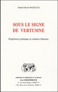 Daniel-Henri Pageaux - Sous le signe de Vertumne - Expérience poétique et création littéraire.