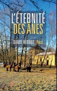 Daniel Henriot - L'éternité des ânes.