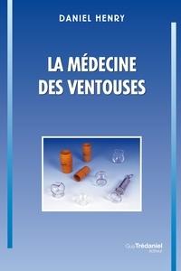 Daniel Henry - La médecine des ventouses, T1.