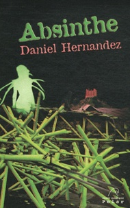 Daniel Hernandez - Absinthe.