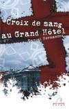 Daniel Hernandez - Croix de sang au Grand Hôtel.